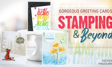 Gorgeous Greeting Cards: Stamping & Beyond