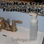 How to Make Scented Foaming Soap