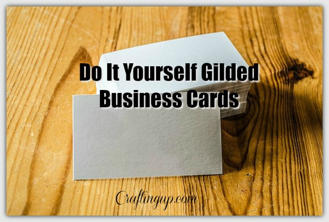 Pin It On Pinterest Crafting Up Learn Create Profit Do Yourself Gilded Business Cards