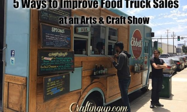 5 Ways to Improve Food Truck Sales at a Craft Show